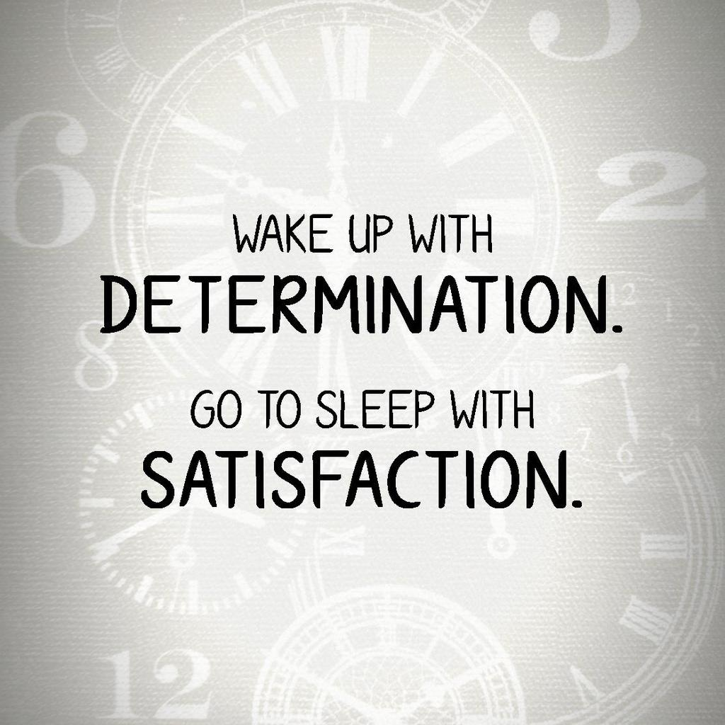 Wake up with determination. Go to sleep with satisfaction. Wallpaper by TelephoneWallpaper.com